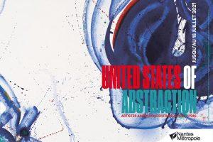 Affiche de l'exposition United States of Abstraction, sur des artistes Américains en France, se tenant au Musée de Nantes